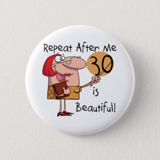 30 is Beautiful Tshirts and Gifts 6 Cm Round Badge