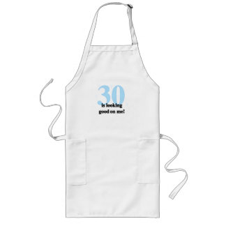 30 is Looking Good on Me Long Apron