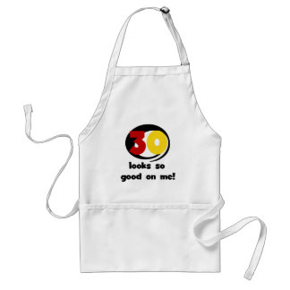 30 Looks So Good On Me T-shirts and Gifts Aprons