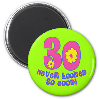 30 Never Looked So Good! 6 Cm Round Magnet