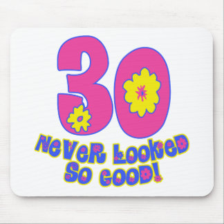 30 Never Looked So Good! Mouse Pad