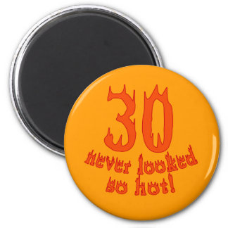 30 Never Looked so Hot! 6 Cm Round Magnet