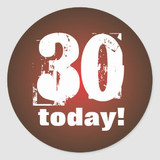 30 today round sticker