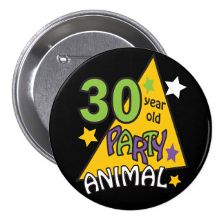 30 Year Old Party Animal 7.5 Cm Round Badge