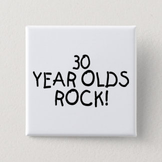 30 Year Olds Rock 15 Cm Square Badge