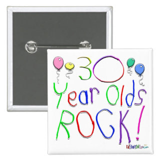 30 Year Olds Rock ! 15 Cm Square Badge