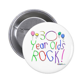 30 Year Olds Rock ! 6 Cm Round Badge