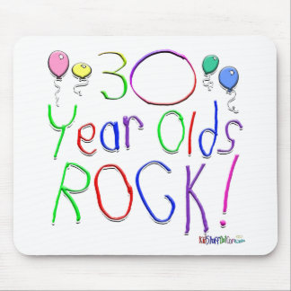 30 Year Olds Rock ! Mouse Pad