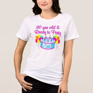 30 YR OLD & READY TO PARTY SHIRT