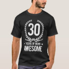 30th Birthday (30 Years Of Being Awesome) T-Shirt
