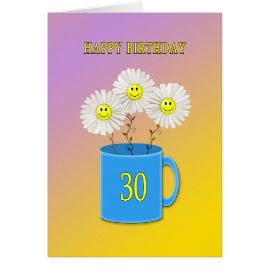 30th Birthday card with happy smiling flowers