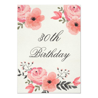 30th Birthday Chic Watercolor Flowers 13 Cm X 18 Cm Invitation Card