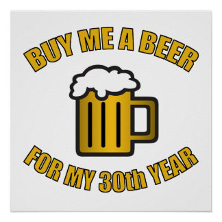 30th Birthday Funny Beer Posters