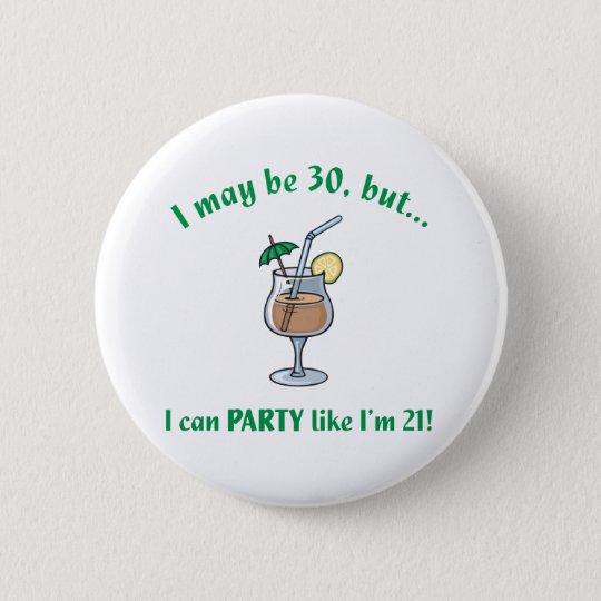 30th Birthday Gag Gift 6 Cm Round Badge