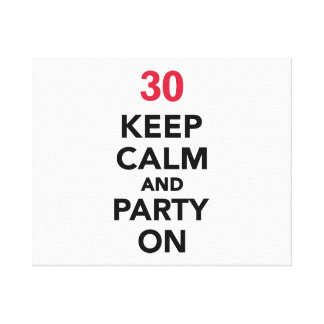 30th birthday Keep calm and party on Stretched Canvas Print