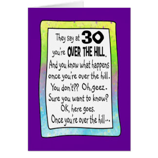 30TH BIRTHDAY OVER THE HILL CARD