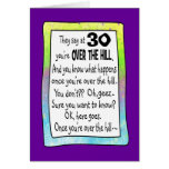 30TH BIRTHDAY OVER THE HILL? GREETING CARD