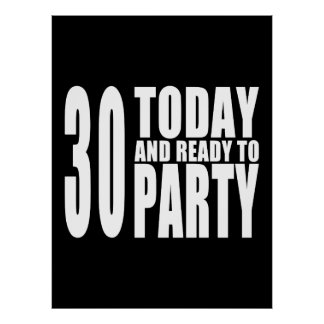 30th Birthday Parties : 30 Today & Ready to Party Poster