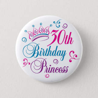 30th Birthday Princess 6 Cm Round Badge