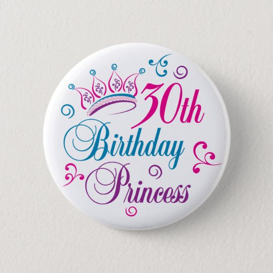 30th Birthday Princess 6 Cm Round Badge