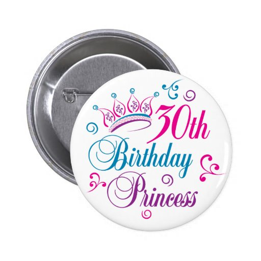 30th Birthday Princess Buttons