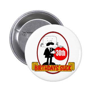 30th Birthday Sucks Gifts 6 Cm Round Badge
