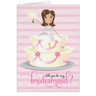 311 Will You Be My Bridesmaid Brunette Greeting Card