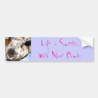 31224, Life is Sweeter... With Nose Bonks Bumper Sticker