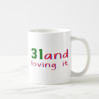 31 and loving it coffee mug