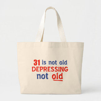 31 is depressing not old birthday designs tote bags