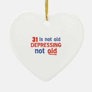 31 is depressing not old birthday designs christmas ornament