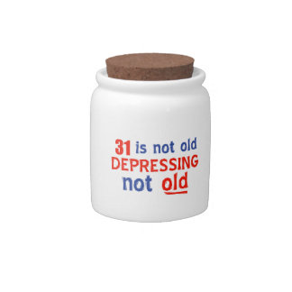 31 is depressing not old birthday designs candy dish