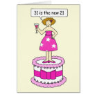 31 is the new 21 Birthday for her. Card