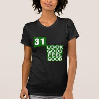 31 Look Good Feel Good T-shirt