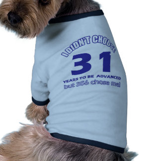 31 years advancement dog t shirt
