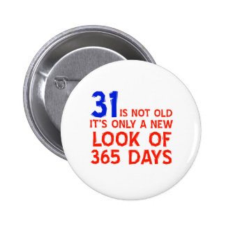 31 years Old birthday designs Button