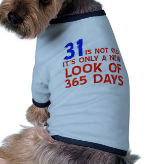 31 years Old birthday designs Pet Clothes