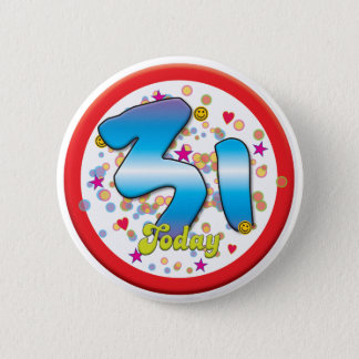 31st Birthday Today 6 Cm Round Badge
