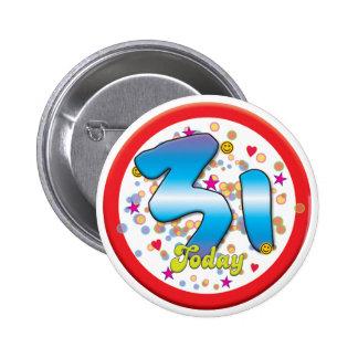 31st Birthday Today 6 Cm Round Badge