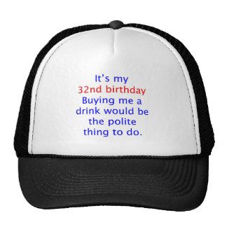 32 Polite thing to do Trucker Hat