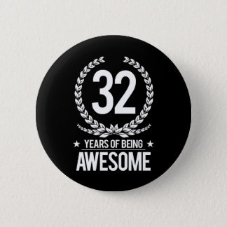 32nd Birthday (32 Years Of Being Awesome) 6 Cm Round Badge