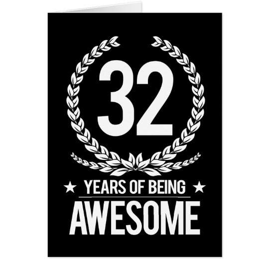 32nd Birthday (32 Years Of Being Awesome) Card
