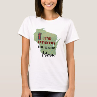 32nd Infantry Brigade with Wisconsin Map for Mom T-Shirt