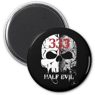 333 Half Evil Magnet