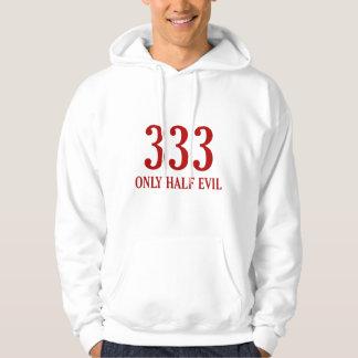 333 Only Half Evil Hoodie