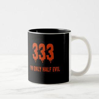 333 Only Half Evil Mug