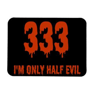 333 Only Half Evil Rectangular Photo Magnet