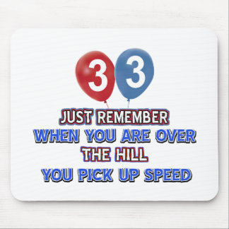 33 and over the hill birthday designs mouse pad