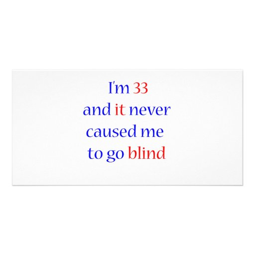 33 never gone blind personalized photo card