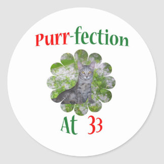 33 Purr-fection Round Sticker
